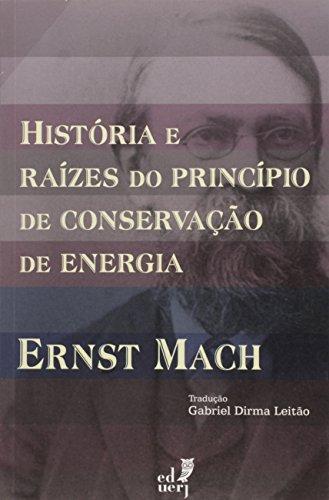 Historia E Raizes Do Principio De Conservacao De Energia, livro de Ernst Mach