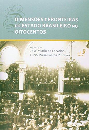 Dimensões e Fronteiras do Estado Brasileiro no Oitocentos, livro de José Murilo de Carvalho
