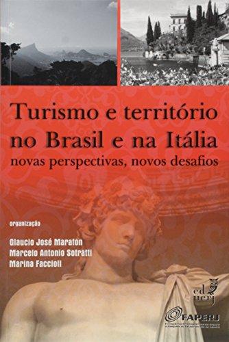Turismo E Territorio No Brasil E Na Italia: Novas Perspectivas, Novos Desafios, livro de Glaucio Jose Marafon