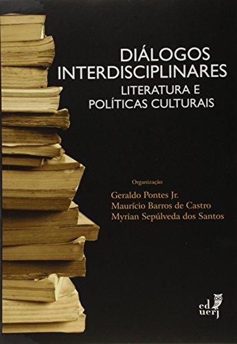 Diálogos Interdisciplinares. Literatura e Políticas Culturais, livro de Geraldo Pontes Junior