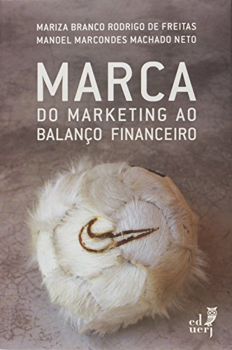 Marca - Do Marketing Ao Balanco Financeiro, livro de Varios autores
