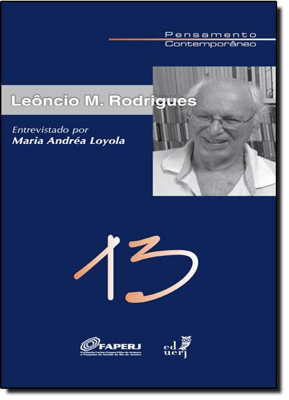 Leôncio M. Rodrigues - Vol.13 - Coleção Pensamento Contemporâneo, livro de Maria Andréa Loyola