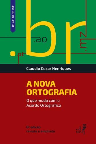 A Nova Ortografia. O que Muda com o Acordo Ortográfico, livro de Claudio Cezar Henriques