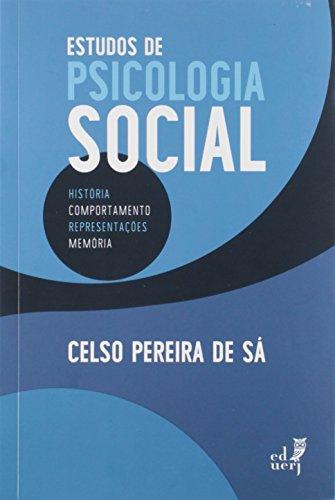 Estudos de Psicologia Social. História, Comportamento, Representações e Memória, livro de Celso Pereira de Sá