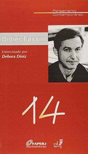 Didier Fassin Entrevistado por Debora Diniz, livro de Debora Diniz