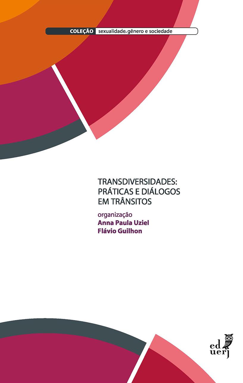 Transdiversidades Práticas e Diálogos em Trânsitos - Coleção Sexualidade, Gênero e Sociedade, livro de Anna Uziel