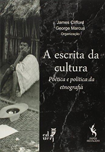A Escrita da Cultura. Poética e Política da Etnografia, livro de James Clifford