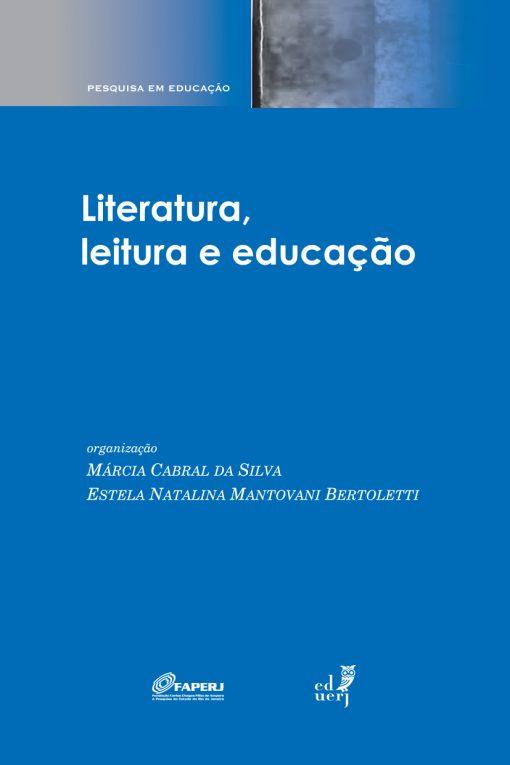 Literatura, leitura e educação, livro de Márcia Cabral da Silva, Estela Natalina Mantovani Bertoletti (Orgs.)