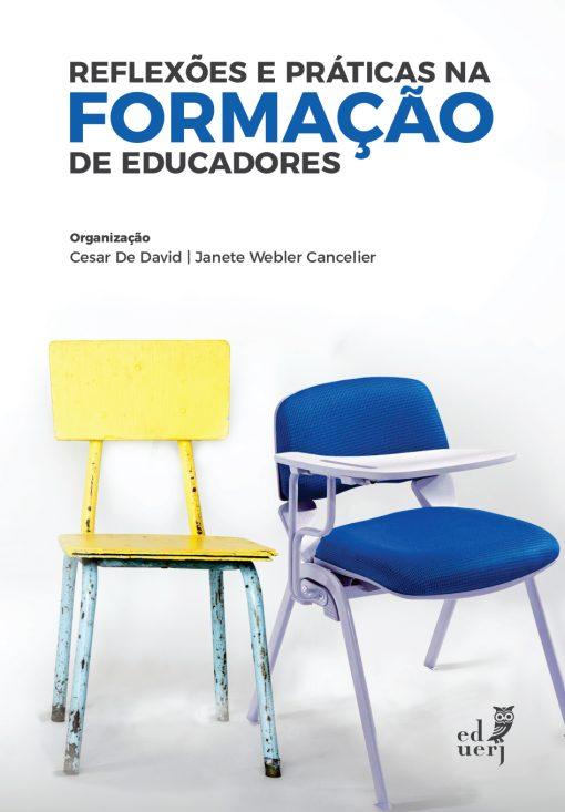 Reflexões e práticas na formação de educadores, livro de Cesar de David, Janete Webler Cancelier (Orgs.)