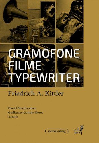 Gramofone, filme, typewriter, livro de Friedrich A. Kittler