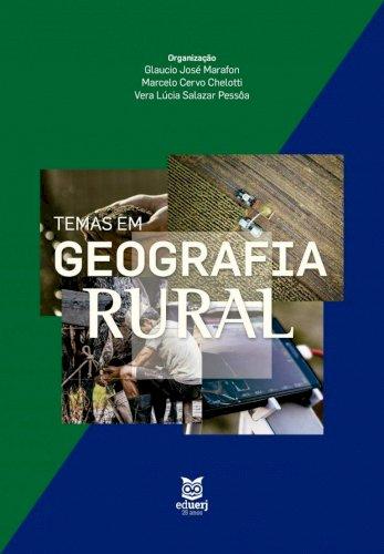 Temas em Geografia Rural, livro de Glaucio José Marafon, Marcelo Cervo Chelotti, Vera Lúcia Salazar Pessôa