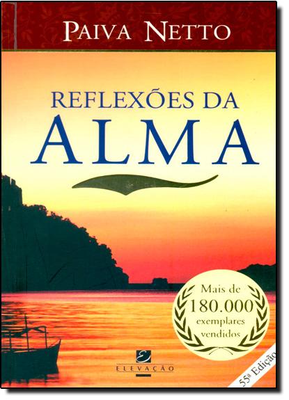 Reflexões da Alma, livro de Paiva Netto