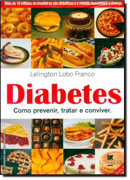 DIABETES - COMO PREVENIR, TRATAR E CONVIVER, livro de Sergio Roberto Kieling Franco