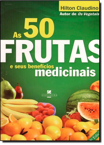 50 Frutas e Seus Beneficios Medicinais, As, livro de Hilton Claudino
