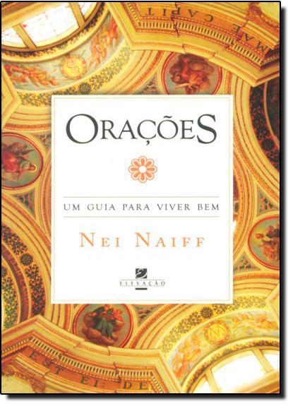 Orações: Um Guia Para Viver Bem, livro de NAIFF