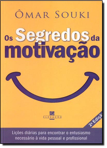 Segredos da Motivação, Os, livro de Ômar Souki
