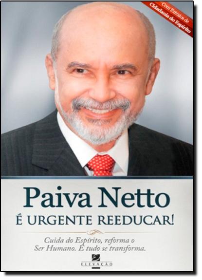É Urgente Reeducar!, livro de Paiva Netto