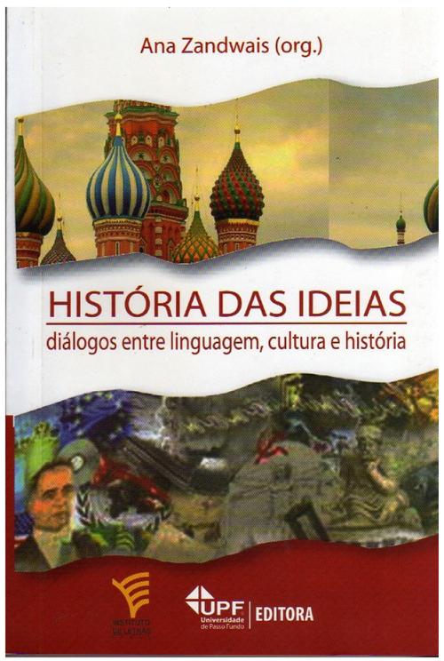 História das ideias: diálogos entre linguagem, cultura e história, livro de Ana Zandwais (org.)