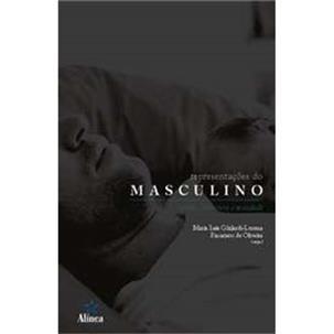 Representações do Masculino: mídia, literatura e sociedade, livro de Maria Inês Ghilardi-Lucena e Francisco de Oliveira (orgs.)