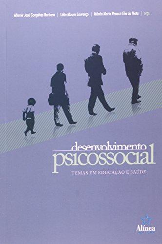 Desenvolvimento Psicossocial: temas em educação e saúde, livro de Altemir José Gonçalves Barbosa, Lélio Moura Lourenço, Márcia Maria Peruzzi Elia da Mota (orgs.)