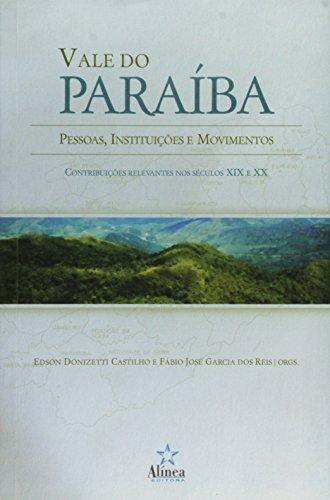 Vale do Paraíba: pessoas, instituições e movimentos, livro de Edson Donizetti Castilho e Fábio José Garcia dos Reis (orgs.)