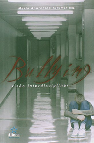 Bullying: visão interdisciplinar, livro de Maria Aparecida Alkimin (Org.)
