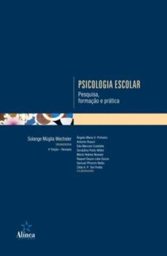 Psicologia Escolar - Pesquisa, formação e prática, livro de Solange Múglia Wechsler (Org.)