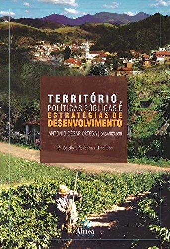 Território, Políticas Públicas e Estratégias de Desenvolvimento, livro de Antonio César Ortega