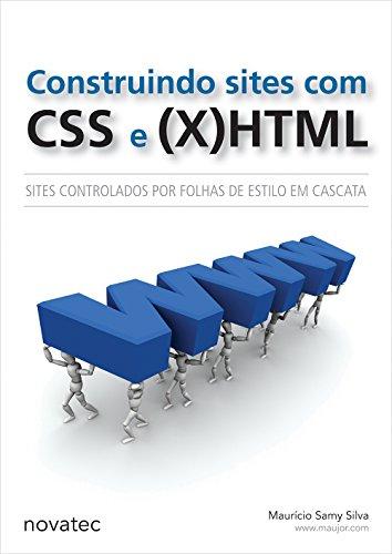 CONSTRUINDO SITES COM CSS E (X)HTML - SITES CONTROLADOS POR FOLHAS DE ESTILO CASCATA, livro de SILVA, MAURICIO SAMY