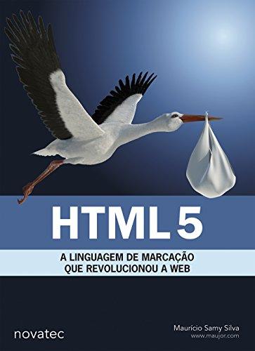 HTML5 - A LINGUAGEM DE MARCACAO QUE REVOLUCIONOU A WEB, livro de SILVA, MAURICIO SAMY