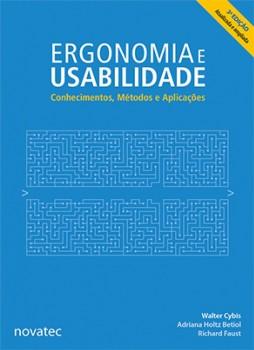 Ergonomia e Usabilidade - Conhecimentos, Métodos e Aplicações - 3ª edição, livro de Adriana Holtz Betiol, Walter Cybis, Richard Faust