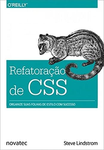 Refatoração de CSS - Organize suas folhas de estilo com sucesso, livro de Steve Lindstrom