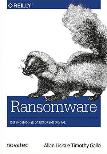 Ransomware - Defendendo-se da extorsão digital, livro de Timothy Gallo, Allan Liska