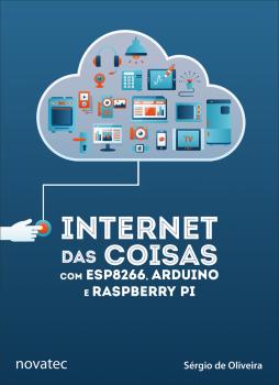 Internet das Coisas com ESP8266, Arduino e Raspberry Pi, livro de Sergio de Oliveira