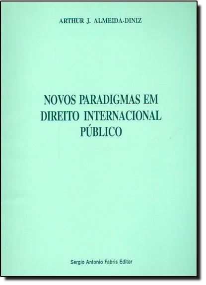 Novos Paradigmas em Direito Internacional Público, livro de Telma Teixeira de Oliveira Almeida