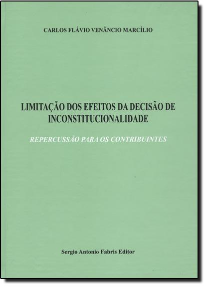 Limitação dos Efeitos da Decisão de Inconstitucionalidade, livro de Carlos Flávio Venâncio Marcílio