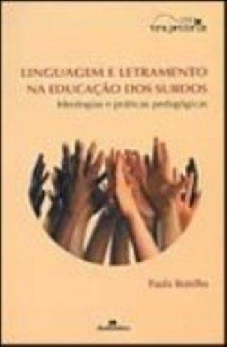 Linguagem E Letramento Na Educação Dos Surdos. Ideologias E Praticas Pedagogicas, livro de Paula Botelho