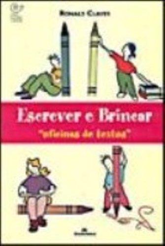 Escrever e Brincar - Oficinas de Textos, livro de Ronald Claver Camargos