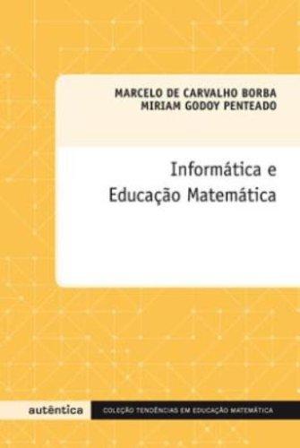 Informática e Educação Matemática, livro de Marcelo de Carvalho Borba, Miriam Godoy Penteado