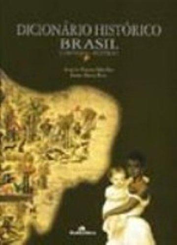 Dicionário Histórico do Brasil - Colônia e Império, livro de Angela Vianna Botelho, Liana Maria Reis