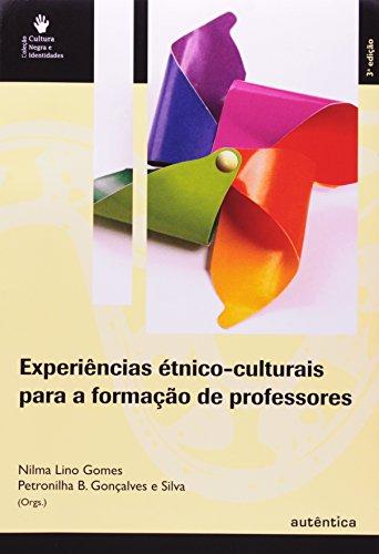 Experiências Étnico-Culturais Para a Formação de Professores, livro de Nilma Lino Gomes, Petronilha Beatriz Gonçalves e Silva