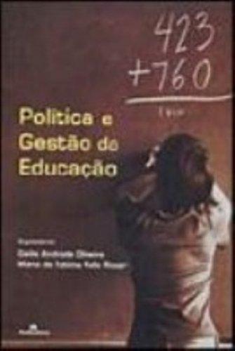 Política e Gestão da Educação, livro de Dalila Andrade Oliveira, Maria de Fátima Felix Rosar (Orgs.)