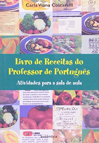 Livro de Receitas do Professor de Português - Atividades para a Sala de Aula, livro de Carla Viana Coscarelli