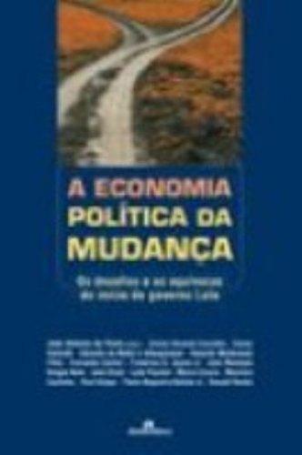 A Economia Politica Da Mudanca. Os Desafios E Os Equivocos Do Inicio Do Governo Lula, livro de João Antonio de Paula