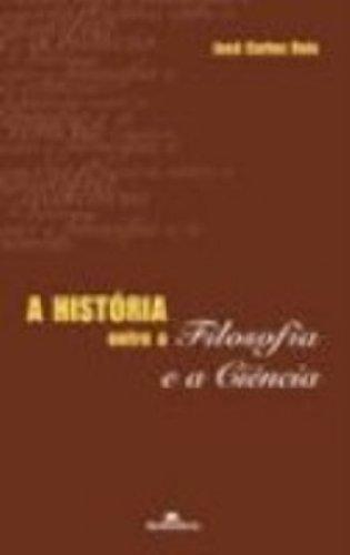 A História entre a Filosofia e a Ciência, livro de José Carlos Reis