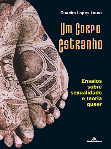 Um Corpo Estranho. Ensaios Sobre Sexualidade E Teoria Queer, livro de Guacira Lopes Louro