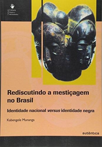 Rediscutindo A Mesticagem No Brasil, livro de Kabengele Munanga