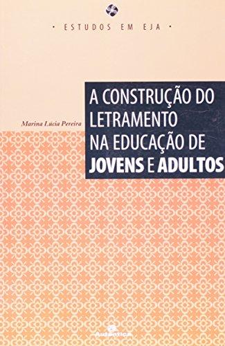 Construção do Letramento na Educação de Jovens e Adultos, A, livro de Marina Lúcia Carvalho Pereira (Org.)