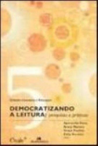 Democratizando a Leitura. Pesquisas e Praticas, livro de Aparecida Paiva, Aracy Alves Martins, Graça Paulino, Zélia Versiani