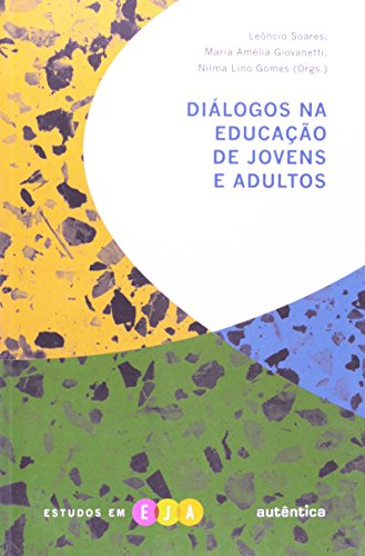 Diálogos na Educação de Jovens e Adultos, livro de Leôncio Soares, Maria Amélia Giovanetti, Nilma Lino Gomes